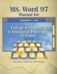 MS Word 97 Manual for College Keyboarding & Document Processing for Windows