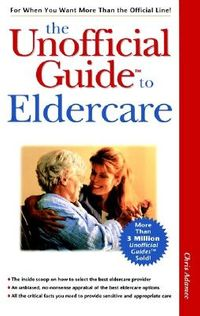 The Unofficial Guide to Eldercare