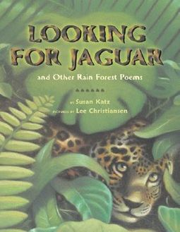 Looking for Jaguar and Other Rain Forest Poems