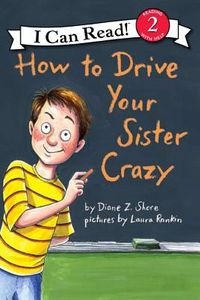 How to Drive Your Sister Crazy
