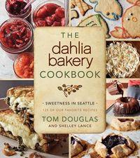 The Dahlia Bakery Cookbook