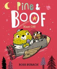 Pine & Boof Blast Off!