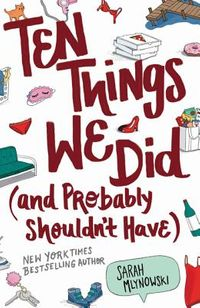 Ten Things We Did (And Probably Shouldn't Have)