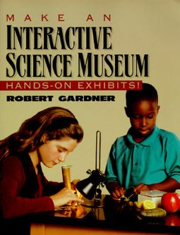 Make an Interactive Science Museum