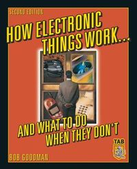 How Electronic Things Work and What to Do When They Don't