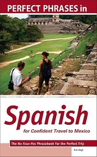 Perfect Phrases in Spanish for Confident Travel to Mexico
