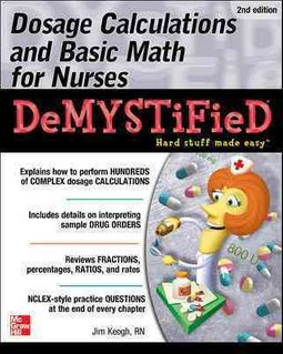 Dosage Calculations and Basic Math for Nurses