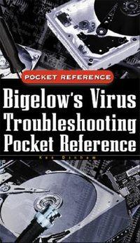 Bigelow's Virus Troubleshooting Pocket Reference