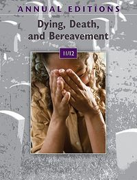 Annual Editions Dying, Death, and Bereavement 11/12