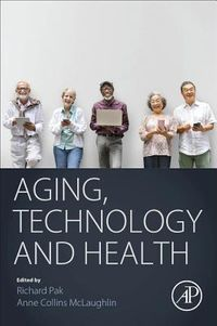 Aging, Technology and Health
