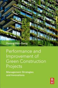 Performance and Improvement of Green Construction Projects