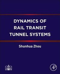 Dynamics of Rail Transit Tunnel Systems