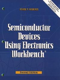 Semiconductor Devices Using Electronics Workbench