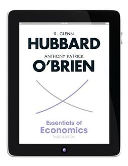 Essentials of Economics + New MyEconLab With Pearson eText (1-semester  Access) Access Code by Hubbard, R  Glenn/ O'Brien, Anthony Patrick