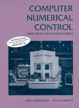 Computer Numerical Control by Stenerson, Jon/ Curran, Kelly