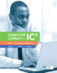 Computer Literacy for IC3, Unit 1, 2, and 3