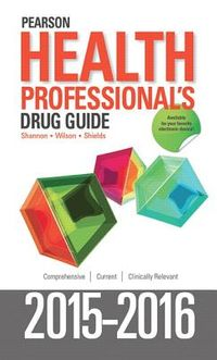 Pearson Health Professional's Drug Guide 2015-2016