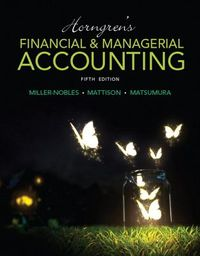 Horngren's Financial & Managerial Accounting + MyAccountingLab with Pearson eText Access Card