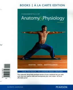 Fundamentals of Anatomy & Physiology + A&P Applications Manual + Martini's  Atlas of the Human Body + MasteringA&P with Pearson eText Access Code by
