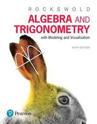 Algebra and Trigonometry With Modeling & Visualization