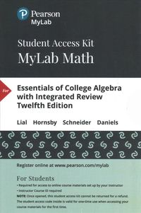 Essentials of College Algebra With Integrated Review MyLab Math With Pearson Etext Access Code