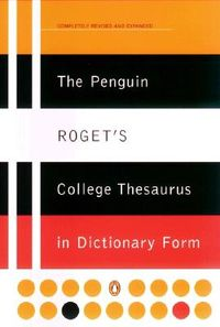 The Penguin Roget's College Thesaurus in Dictionary Form