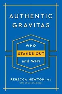 Authentic Gravitas