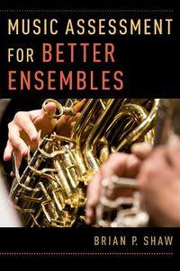 Music Assessment for Better Ensembles