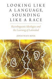Looking Like a Language, Sounding Like a Race