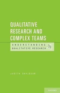 Qualitative Research and Complex Teams