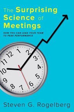 The Surprising Science of Meetings