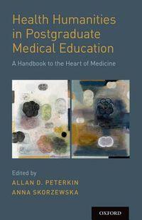 Health Humanities in Postgraduate Medical Education