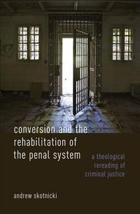 Conversion and the Rehabilitation of the Penal System