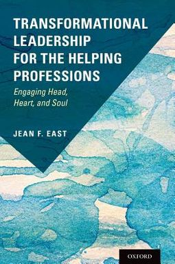 Transformational Leadership for the Helping Professions