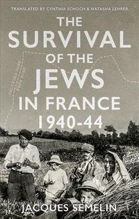 The Survival of the Jews in France, 1940 - 44