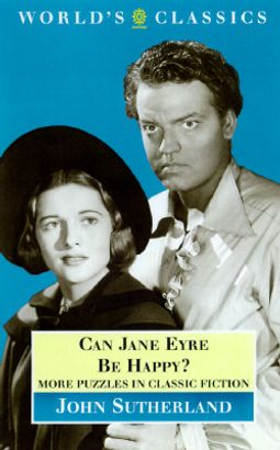 Can Jane Eyre Be Happy : More Puzzles in Classic Fiction