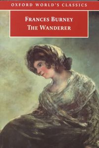 The Wanderer; Or, Female Difficulties