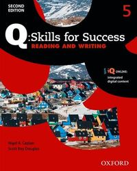 Q: Skills for Success Reading and Writing 5