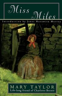 Miss Miles or a Tale of Yorkshire Life 60 Years Ago