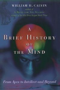 The Brief History of the Mind