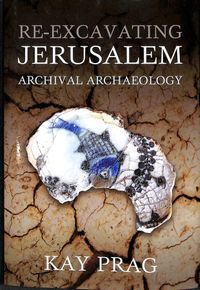 Re-excavating Jerusalem