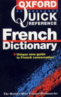 The Oxford Quick Reference French Dictionary