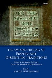 The Oxford History of Protestant Dissenting Traditions