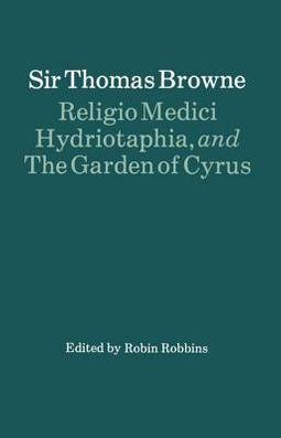 Religio Medici, Hydriotaphia, and the Garden of Cyrus