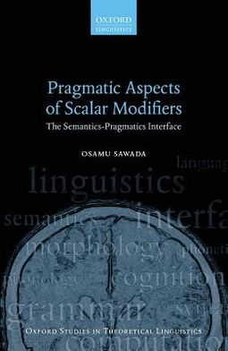 Pragmatic Aspects of Scalar Modifiers