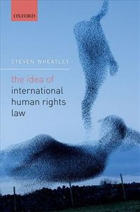 The Idea of International Human Rights Law