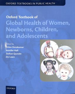 Oxford Textbook of Global Health of Women, Newborns, Children, and Adolescents