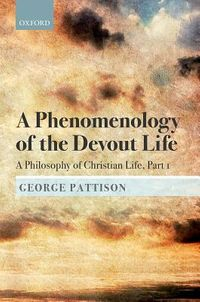 A Phenomenology of the Devout Life