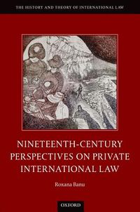 Nineteenth-Century Perspectives on Private International Law