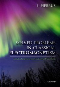 Solved Problems in Classical Electromagnetism